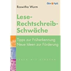 Roswitha Wurm - Lese- Rechtschreib-Schwäche